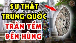 Vén Màn Sự Thật Trung Quốc TRẤN YỂM ĐỀN HÙNG - Nơi Cội Nguồn Lịch Sử Việt Nam