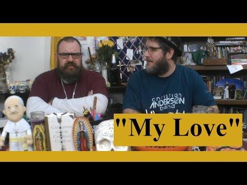 "Theology Thursday: ""My Love"""