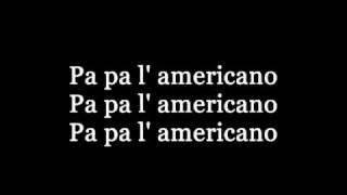 We No Speak Americano lyrics!!!