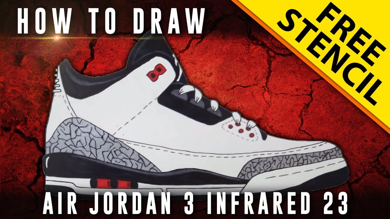 How To Draw: Air Jordan 3 Infrared 23 w/ Downloadable Stencil