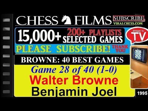 Browne: 40 Best Games 28 of 40: Walter Browne vs Benjamin Joel