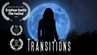Transitions (Drama / Horror Short)