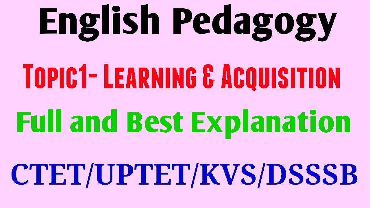 English Pedagogy- Learning and Acquisition(Hindi)/Best notes for Ctet  notes/Uptet/All TET