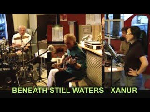 BENEATH STILL WATERS - XANUR