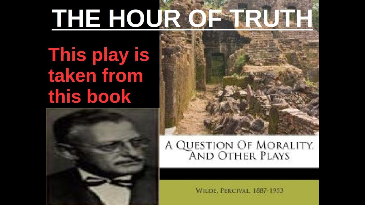 the hour of truth percival wilde To tell the truth, i  without him there might not have been a regional mystery as clever as percival wilde's inquest,  just half an hour ago,.