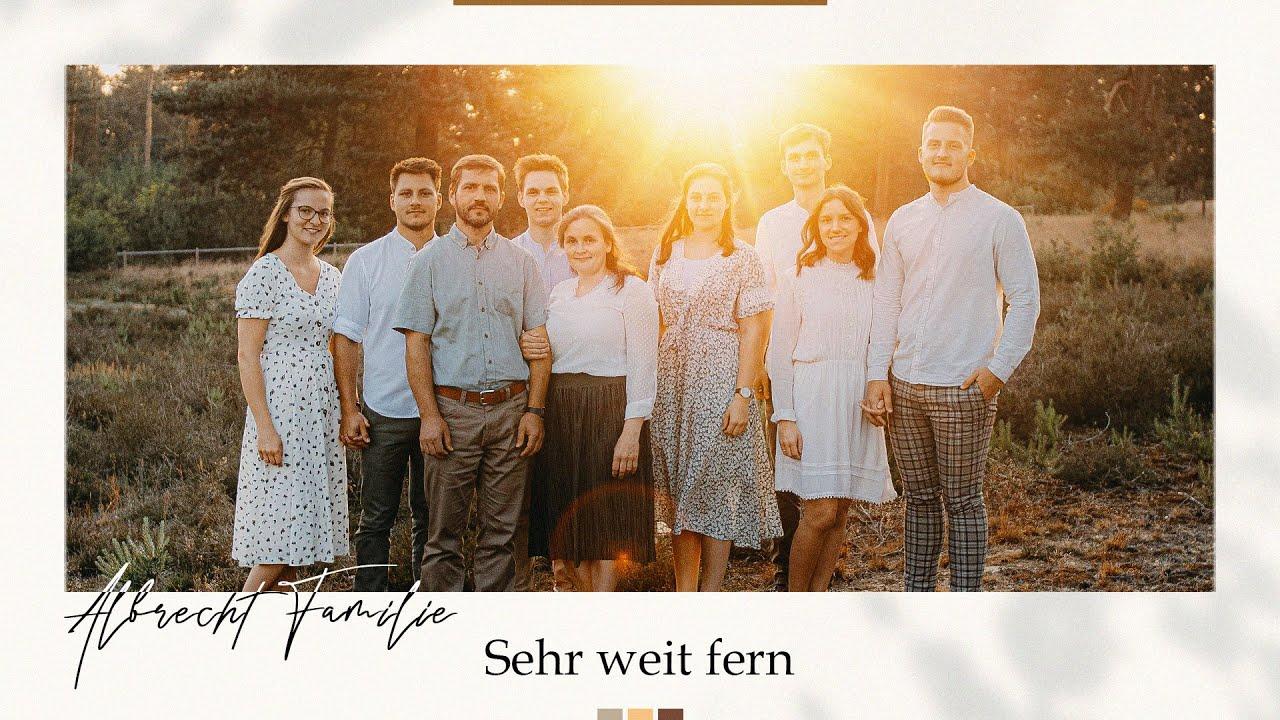 Sehr weit fern - Familie Albrecht