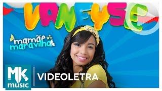 Vaneyse - Mamãe Maravilha - COM LETRA (LETRA® oficial MK Music)