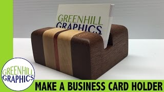 Making a Wood Business Card Holder
