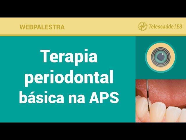 WebPalestra: Terapia Periodontal Básica na APS