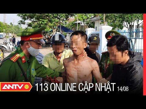Bản tin 113 Online cập nhật hôm nay | Tin tức 24h An ninh mới nhất ngày 14/08/2021 | ANTV