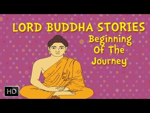 Lord Buddha Stories - Beginning of the Journey