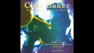 Chet Baker - Sentimental Walk 1984