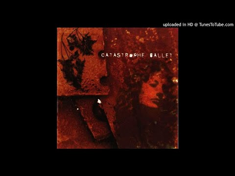 Catastrophe Ballet - Love Is Dead & Death Is The Only Love