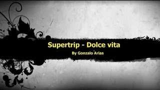 Supertrip - Dolce vita (Techno) by Gonarpa