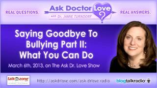 Goodbye To Bullying Part II: What You Can Do & How To Disarm A Bully