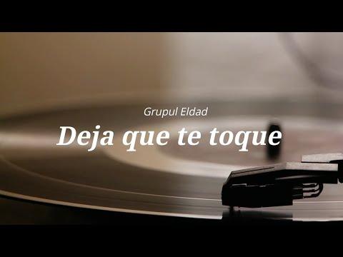 "Grup Eldad ""Deja que te toque""  / Official Video Lyric / Misiunea Eldad"