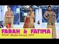 PFDC L'Oreal Paris | Bridal Week | Farah & Fatima | PSFW | 2017