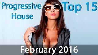 Top 15 Progressive House Drops | February 2016 |