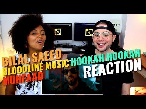 Bilal Saeed & Bloodline Music - Hookah Hookah (Ft. Muhfaad) | REACTION