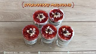 Strawberry Magnolia | Homemade Meals