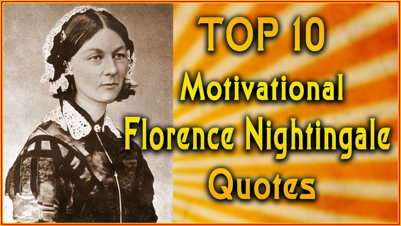 Top 10 Florence Nightingale Quotes Nursing Quotes Inspirational