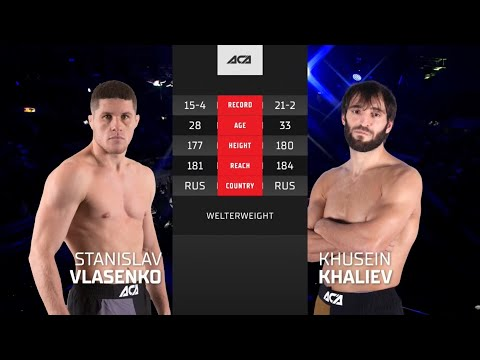 ACA 130: Станислав Власенко vs. Хусейн Халиев   Stanislav Vlasenko vs. Khusein Khaliev