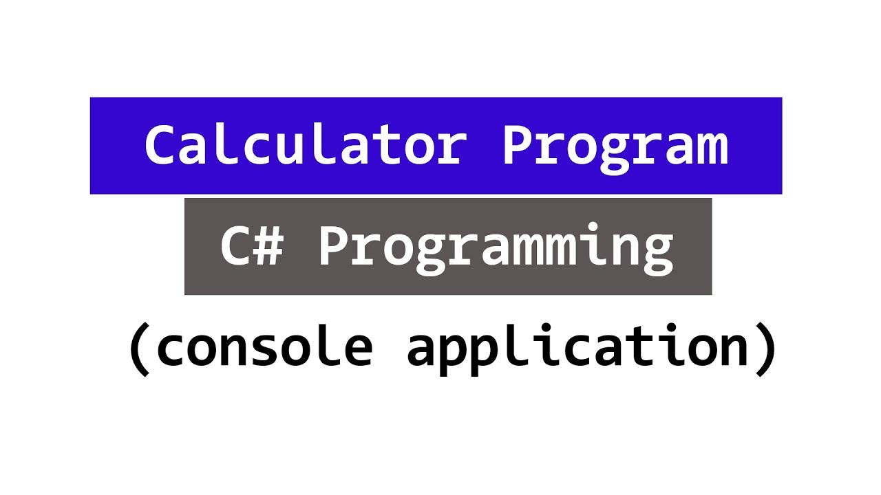 How to Create a Simple Calculator Program using C# Programming Language ?
