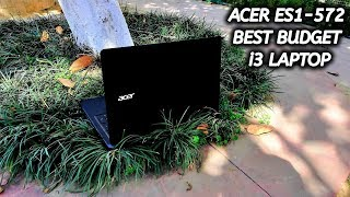 Acer ES1-572 - Best Budget i3 laptop