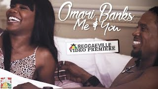 Omari Banks - Me & You [Official Video 2016]