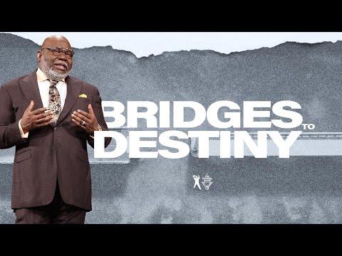 Bridges to Destiny - Bishop T.D. Jakes   The Pacemaker Series