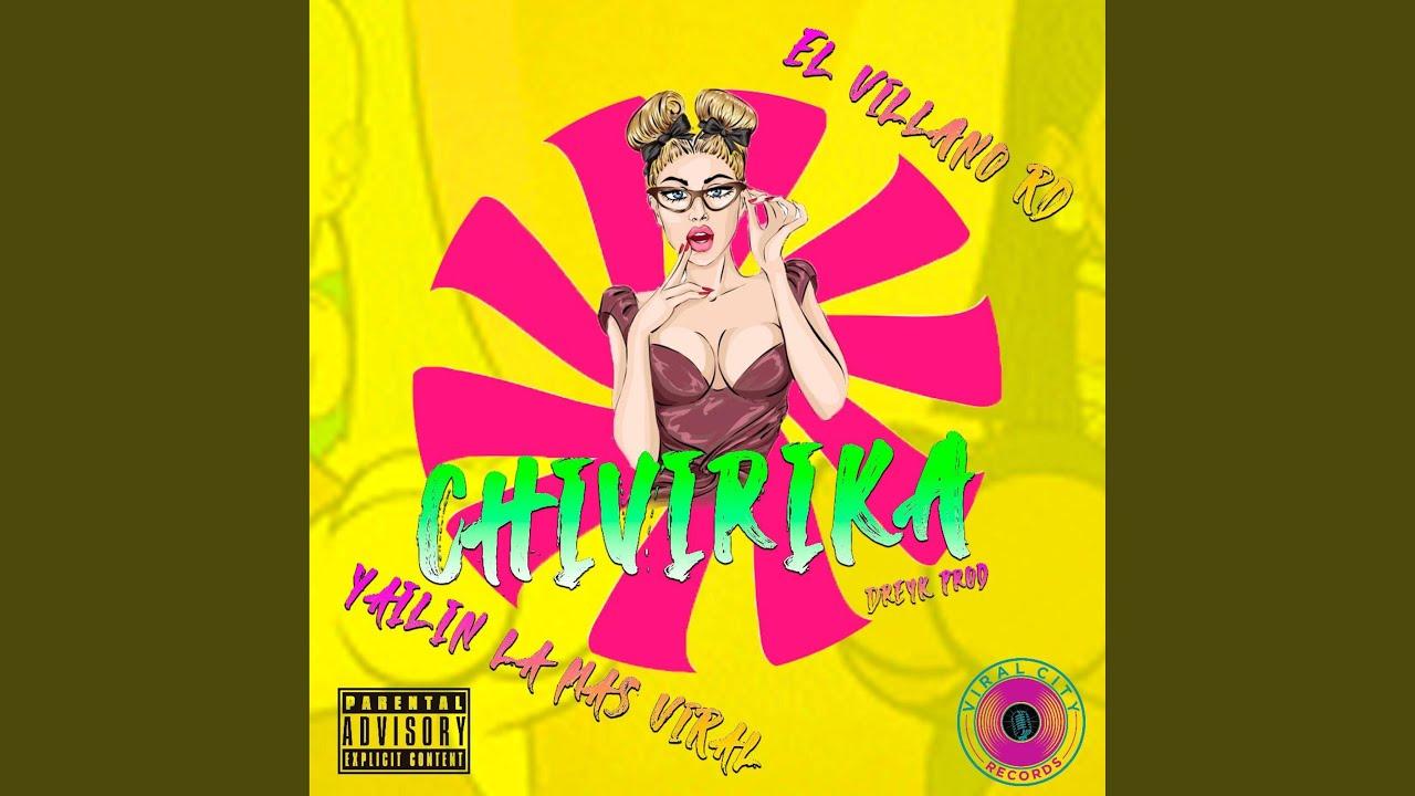 Chivirika – El Villano RD & Yailin La Más Viral