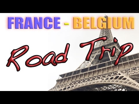 Driving France to Belgium Road Trip
