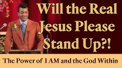Will the Real Jesus Please Stand Up?! (The Power of I AM and the God Within)
