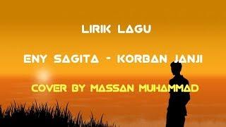 Lirik Lagu Korban Janji - Eny Sagita Cover by Massan Muhammad