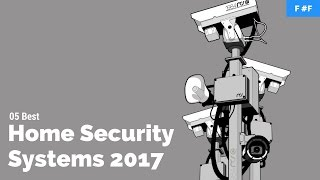 5 Best Home Security Systems 2017