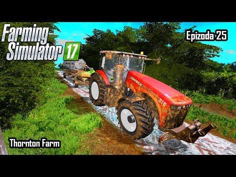 Farming Simulator 2017 | Thornton Farm | Epizoda 25
