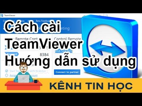 Cách Cài TeamViewer Và Hướng Dẫn Sử Dụng - Kênh Tin Học