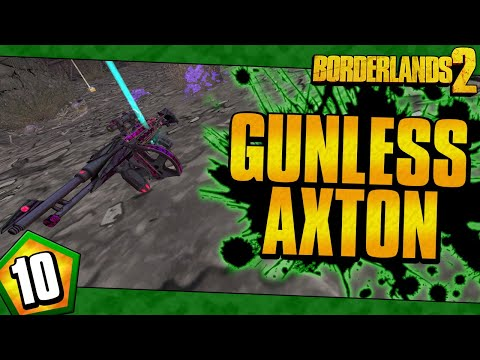 Borderlands 2 | Gunless Axton Funny Moments And Drops | Day #10 |