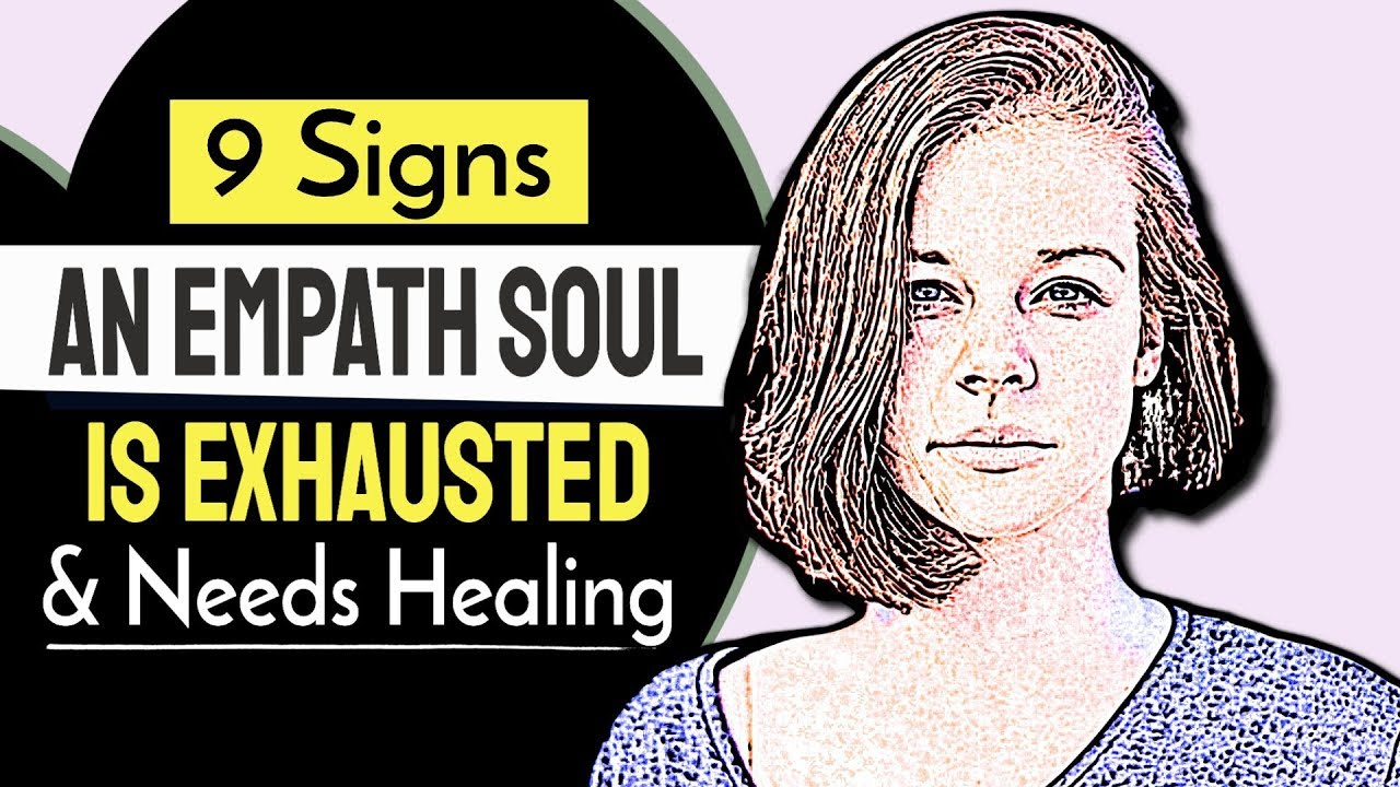 9 Signs An Empath Soul Is Exhausted And Needs Healing