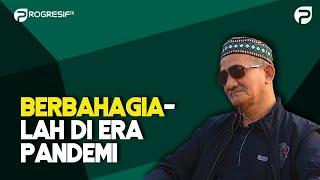 KH. Agoes Ali Masyhuri (Gus Ali): Berbahagialah di Era Pandemi