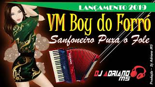 Dj Adriano MS Ft. VM Boy do Forró - Sanfoneiro Puxa o Fole (Forró 2019)