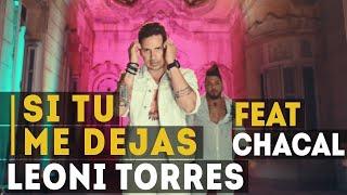Смотреть клип Leoni Torres Y Chacal - Si Tu Me Dejas