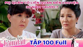 Muôn Kiểu Làm Dâu - Tập 100 Full | Phim Mẹ chồng nàng dâu -  Phim Việt Nam Mới Nhất 2020 - Phim HTV