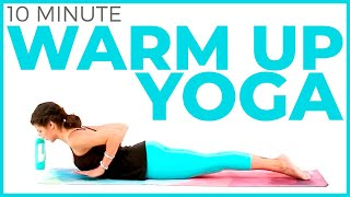 10 minute Yoga Warm Up | Pre Workout Yoga Warm Up