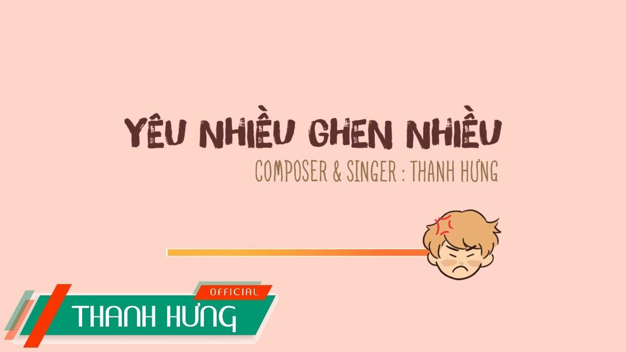 YÊU NHIỀU GHEN NHIỀU – THANH HƯNG | OFFICIAL MV (ANIMATION)