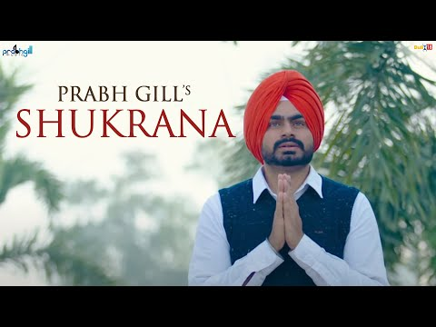 Prabh Gill - Shukrana [Official Video 2017]