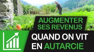 comment augementer ses revenus  quant on vit en autarcie-(audio)