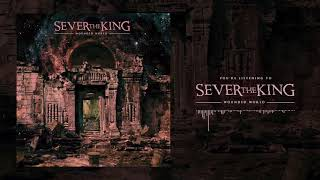 Sever The King - Wounded World (OFFICIAL SINGLE STREAM)