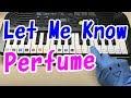 【Let Me Know】Perfume 簡単ドレミ楽譜 初心者向け1本指ピアノ