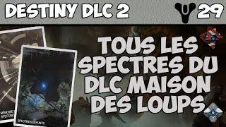 [Destiny] Tutoriel DLC 2 | Tous les Spectres du DLC Maison des Loups  - [HD]